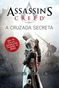 Assassin's Creed: A Cruzada Secreta (Livro 3) - Oliver Bowden