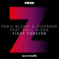 Paris Blohm & Steerner feat. Paul Aiden - Fight Forever (Preview) by Armada Music on SoundCloud
