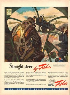 1943 Fisher and General Motors WWII Era Original Advertisement with Army Navy E Flier and Gunner in Cockpit and Art by Dean Corn Well Retro Advertising, Vintage Advertisements, Vintage Ads, Vintage Posters, Retro Posters, Ww2 Propaganda, Ww2 Posters, Aviation World, 11. September