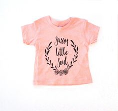 Kids Apricot Shirt, Top, Kids Clothing For Baby and Toddler and Youth, Sassy Little Soul Tee, Kids Graphic Tee, Kids Apparel by LittleFootClothingCo on Etsy https://www.etsy.com/listing/252056546/kids-apricot-shirt-top-kids-clothing-for