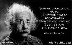 Jedynym dowodem... #Einstein-Albert,  #Humor-i-dowcip