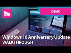 Windows 10 Anniversary Update - Official Release Demo - YouTube