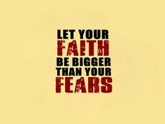 "Tattoo Ideas & Inspiration | Quotes & Sayings | ""Let your faith be bigger than your fears"""