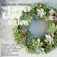 Summer Camp Sessions :: Succulent Wreaths