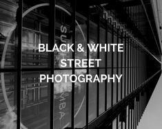 Black & White Photography: 10 Ideas you need to try if you're a Beginner Photographer. Improve your Black & White Street Photography & create pictures that tells a story. Learn to develop your eye & shoot the best pictures.