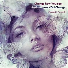 Change how YOᘮ see, and see how YOᘮ #change ‿︵︵‿︵Buddhist #Proverb #awareness…