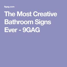 The Most Creative Bathroom Signs Ever - 9GAG