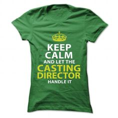 CASTING DIRECTOR Keep Calm And Let Me Handle It T-Shirts, Hoodies, Sweatshirts, Tee Shirts (21.99$ ==> Shopping Now!)