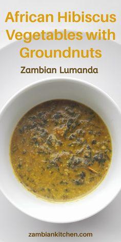 Lumanda with Groundnuts, Zambian food, African food Zambian Food, Food Dishes, Dishes Recipes, Nigerian Food, Tasty, Yummy Food, Fusion Food, International Recipes, African Recipes
