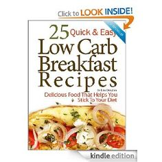 Kindle Cookbook - 25 Quick & Easy Low Carb Breakfast Recipes (No Kindle Required)