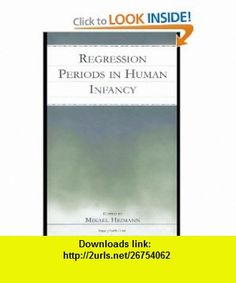 Regression Periods in Human infancy (9780805840988) Mikael Heimann, Frans X. Plooij , ISBN-10: 0805840982  , ISBN-13: 978-0805840988 ,  , tutorials , pdf , ebook , torrent , downloads , rapidshare , filesonic , hotfile , megaupload , fileserve