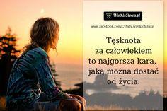Tęsknota za człowiekiem... ,  #Ból,-cierpienie,-łzy, #Tęsknota-i-żal Life Quotes, Poetry, Sad, Thoughts, Memes, Movie Posters, Google, Design, Quotes