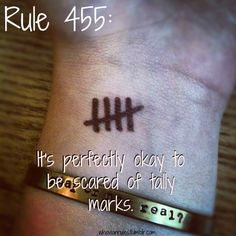 Rule 455: It's perfectly okay to be scared of tally marks. SUBMISSION! [Image Credit]