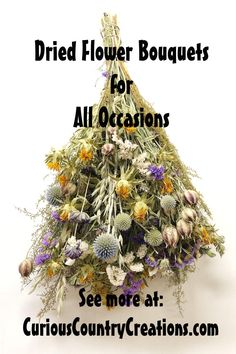 Weddings, events, parties, holidays, home decor-- dried flowers will bring a pop of long lasting color and beauty to any of your spaces.  Decorate your home or event with nature's artwork- beautiful varieties of color and texture will take your breath away. #homedecor #weddinginspiration #weddingbouquet #seasonaldecor #driedflowers #naturaldecor
