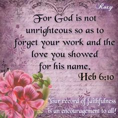 """""""Slave for Jehovah"""" the Bible says, but remember his promise. He """"will not forget your work and the love you showed for his NAME."""" Heb. 6:10, Malachi 3:16-18"""