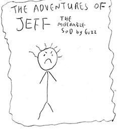 Jeff The Miserable Sod