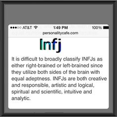 Well this just totally makes my INFJ personality sound awesome. (But the other side of my brain questions the awesomeness of it.)