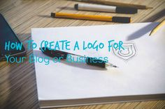 How To Create A Logo For Your Blog Or Business