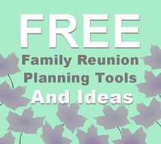 The Family Reunion Planners Blog: Family Reunion Planning Freebies. https://www.youtube.com/watch?v=hYVwNPDrOVw