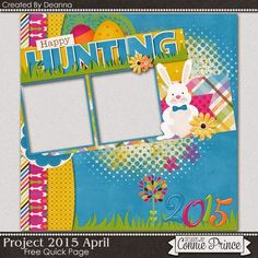 04-04-15 Just in time for Easter! Today's free Quick Page was created by Deanna using Project 2015 April. Grab it at Designs by Connie Prince blog: scrapinfusions.blogspot.com