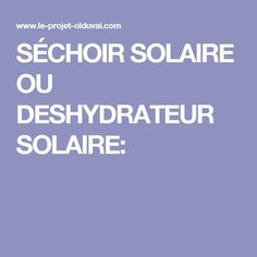 SÉCHOIR SOLAIRE OU DESHYDRATEUR SOLAIRE: Eco Energie, Alternative, Foods, Products, Milling, Food, Kitchens, Gear Wheels, Appliances