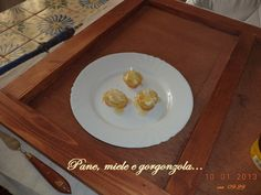 Pane, miele e gorgonzola...