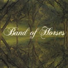 Band of Horses - Everything All The Time (CD or MP3)