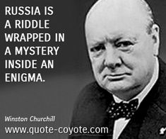 Winston Churchill quotes - Russia is a riddle wrapped in a mystery inside an enigma.