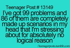 I always think of horrible scenarios and freak out Funny Teen Posts, Teenager Posts, Relatable Posts, 99 Problems, Totally Me, Funny Me, Funny Stuff, Random Stuff, Hilarious