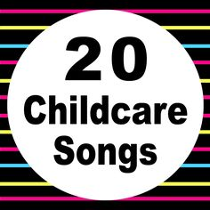 20 Childcare Songs - just perfect for toddlers and preschoolers.