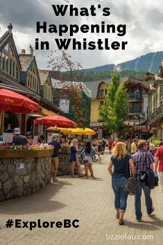 What's Happening in Whistler - a constantly updated list of local events. #ExploreBC #familytravel #Canada