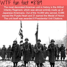 wtf facts - infantry regiment - Wtf fun fact The most decorated American unit in history is the Infantry Regiment, which was almost entirely made up of Japanese Americans. Out of the who served, earned the Purple Heart and 21 earn Wtf Fun Facts, Random Facts, Random History Facts, True Facts, Funny Facts, Interesting History, Interesting Facts, Things To Know, Weird Things