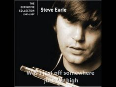 """Steve Earle - """"Goodbye"""" (From the album, """"Train A Comin'"""")"""