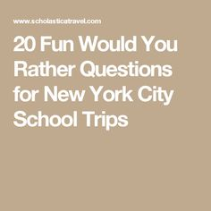 20 Fun Would You Rather Questions for New York City School Trips
