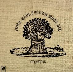 Traffic - John Barleycorn Must Die (Vinyl, LP, Album) at Discogs Vintage Rock, Vintage Music, Lp Cover, Cover Art, Tam O' Shanter, Freedom Riders, Steve Winwood, Record Collection, Blues Rock