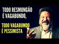 Todo resmungão é vagabundo, todo vagabundo é pessimista ● Mário Sérgio Cortella - YouTube
