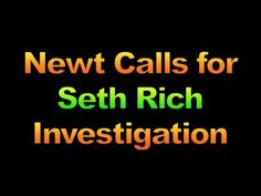 Newt Calls for Seth Rich Investigation, 1642
