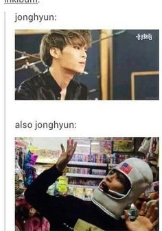 No no, you mean Jonghyun and Kim Jonghyun....they're like different people!  (P.S. Get a guy who can do both )  { #Jonghyun #KimJongHyun #BlingBlingJonghyun #Jjong #Blinger #SHINee #Shawol #SHINeeWorld #SMEntertainment #Kpop #KpopFunny #KpopMeme } ©KpopAmino