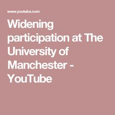 In this video we showcase just some of the results of our widening participation activities at the University. At The University of Manchester we seek excell. University Of Manchester, Youtube, Youtube Movies