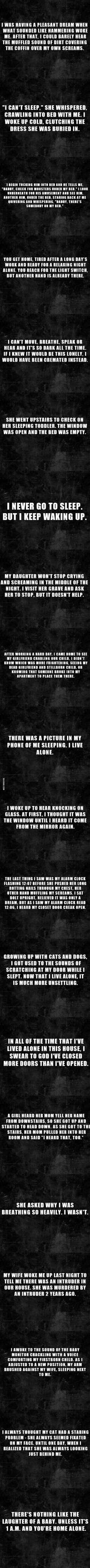 So yep, I won't be sleeping anymore. 20 Terrifying Two-Sentence Horror Stories