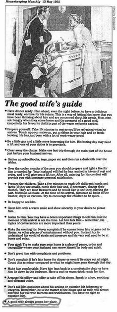 Good Wife Guide 1950s Just a reminder of the hell hole of societal norms we've begun to crawl out of. It's only been a few decades, but we will not be dragged backwards.