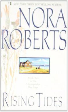 Rising Tides  (The Chesapeake Bay Saga, Book 2)/Nora Roberts