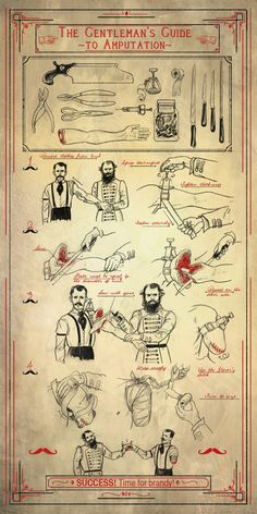 The Gentleman's Guide To Amputation. Via