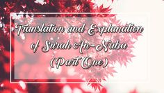 The Momin's Journey: Translation and Explanation of Surah An-Naba (Part...