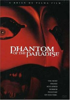 Phantom of the Paradise ~~ directed by Brian DePalma