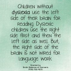 #Children without #dyslexia use the left side of their #brain for #reading… {Schnelle Hilfe bei LRS|Schnelle Hilfe bei Legasthenie|Hilfe bei Legasthenie|Gezieltes Üben bei Legasthenie|Online Übungen bei LRS und Legasthenie} im LRS-Club auf www.lrs-club.de