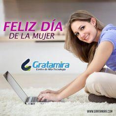 Feliz día de la mujer les desea Gratamira.