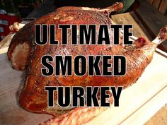 Barbecue Turkey And Grilled Turkey: The Ultimate Smoked Turkey Recipe (scroll down to watch video on grilling turkey method) Bbq Turkey, Grilled Turkey, Pellet Grill Recipes, Grilling Recipes, Traeger Recipes, Cajun Smoked Turkey Recipe, Smoking Recipes, Smoking Food, Cooking On The Grill