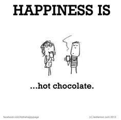Happiness is… hot chocolate.