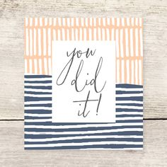 You Did It Daily Encouragement Card Celebrations And Four Kids Make Through